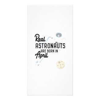 Astronauts are born in April Zg6v6 Custom Photo Card