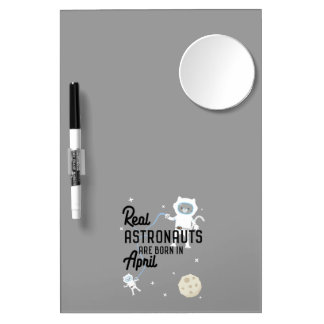 Astronauts are born in April Zg6v6 Dry Erase Board With Mirror
