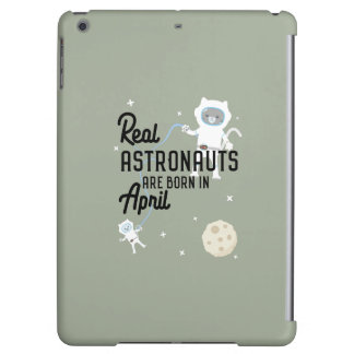 Astronauts are born in April Zg6v6 iPad Air Covers