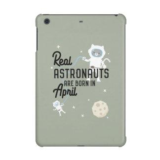 Astronauts are born in April Zg6v6 iPad Mini Cover