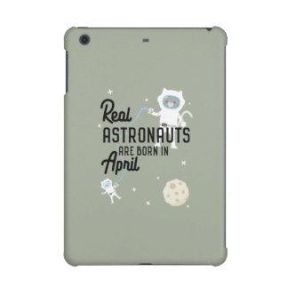 Astronauts are born in April Zg6v6 iPad Mini Retina Covers