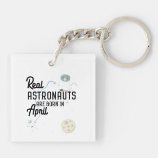 Astronauts are born in April Zg6v6 Keychain