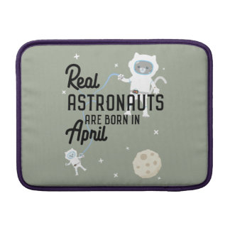 Astronauts are born in April Zg6v6 MacBook Sleeve