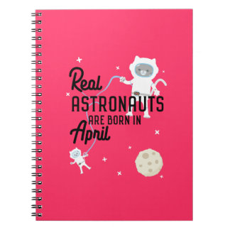 Astronauts are born in April Zg6v6 Notebooks