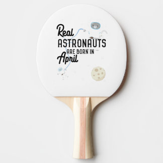 Astronauts are born in April Zg6v6 Ping-Pong Paddle
