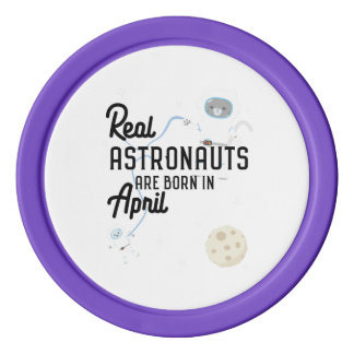 Astronauts are born in April Zg6v6 Poker Chips