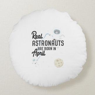 Astronauts are born in April Zg6v6 Round Pillow