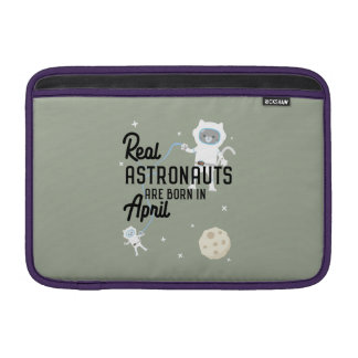 Astronauts are born in April Zg6v6 Sleeve For MacBook Air