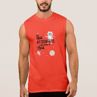 Astronauts are born in April Zg6v6 Sleeveless Shirt