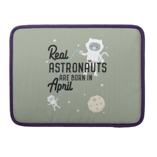 Astronauts are born in April Zg6v6 Sleeves For MacBooks