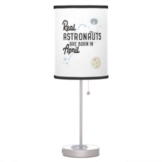 Astronauts are born in April Zg6v6 Table Lamp