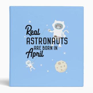 Astronauts are born in April Zg6v6 Vinyl Binder