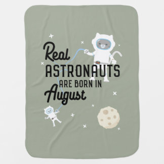 Astronauts are born in August Ztw1w Baby Blanket