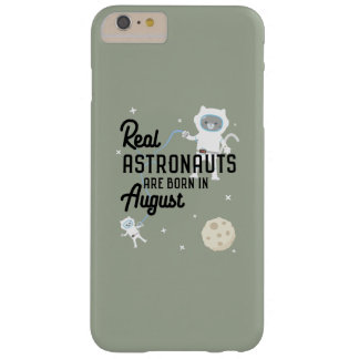 Astronauts are born in August Ztw1w Barely There iPhone 6 Plus Case
