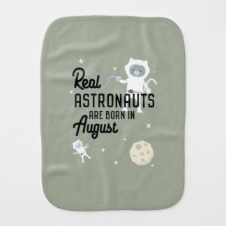 Astronauts are born in August Ztw1w Burp Cloth