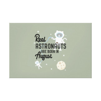 Astronauts are born in August Ztw1w Canvas Print