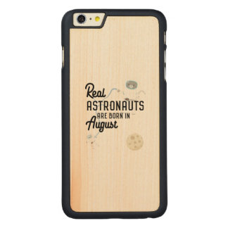 Astronauts are born in August Ztw1w Carved Maple iPhone 6 Plus Case
