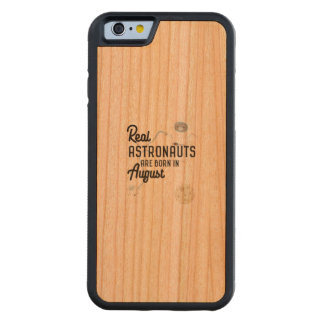 Astronauts are born in August Ztw1w Cherry iPhone 6 Bumper