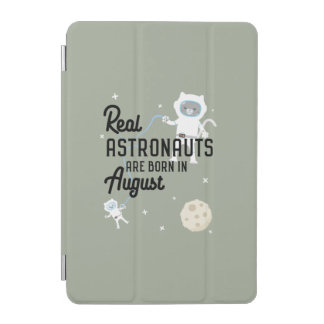 Astronauts are born in August Ztw1w iPad Mini Cover