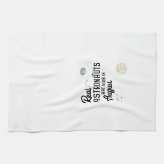 Astronauts are born in August Ztw1w Kitchen Towel