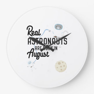 Astronauts are born in August Ztw1w Large Clock