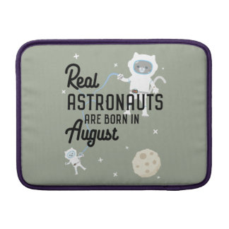 Astronauts are born in August Ztw1w MacBook Air Sleeve