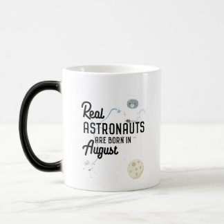 Astronauts are born in August Ztw1w Magic Mug
