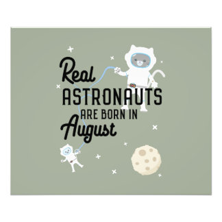 Astronauts are born in August Ztw1w Photographic Print