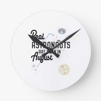 Astronauts are born in August Ztw1w Round Clock