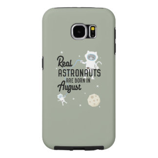 Astronauts are born in August Ztw1w Samsung Galaxy S6 Case