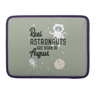 Astronauts are born in August Ztw1w Sleeve For MacBook Pro