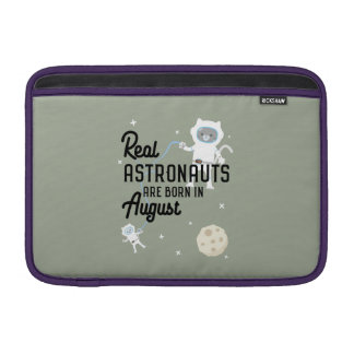 Astronauts are born in August Ztw1w Sleeves For MacBook Air