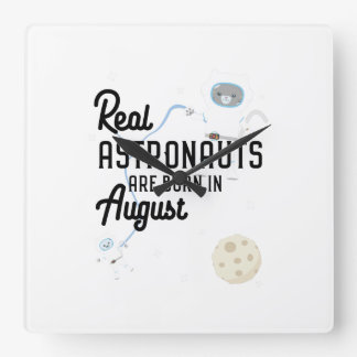 Astronauts are born in August Ztw1w Square Wall Clock