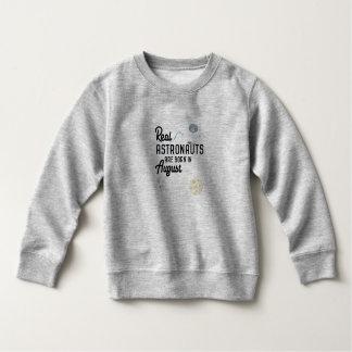 Astronauts are born in August Ztw1w Sweatshirt