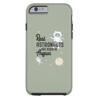 Astronauts are born in August Ztw1w Tough iPhone 6 Case