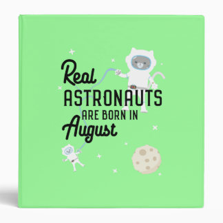 Astronauts are born in August Ztw1w Vinyl Binder