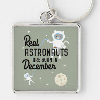 Astronauts are born in December Zcsl0 Keychain