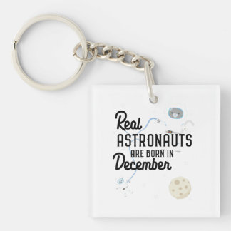 Astronauts are born in December Zcsl0 Keychain