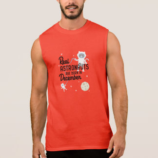 Astronauts are born in December Zcsl0 Sleeveless Shirt