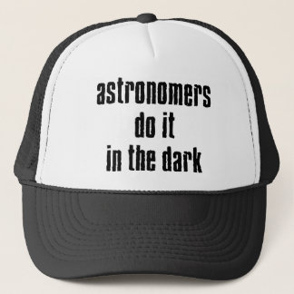 Astronomers Do It... Cap Trucker Hat