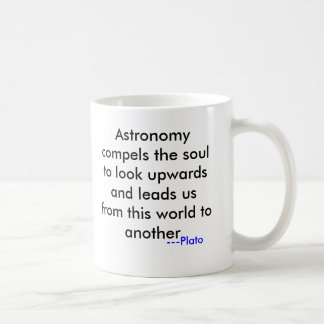 Astronomy compels the soul to look upwards and ... coffee mug