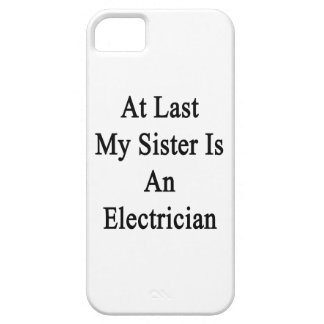 At Last My Sister Is An Electrician iPhone 5 Cases