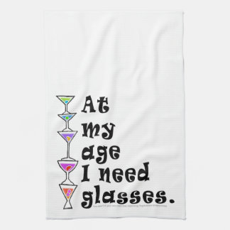 At My Age I Need GLASSES (Cocktail Humor) Kitchen Towel