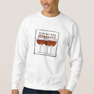 At My Age I Need Glasses - Red Wine Sweatshirt