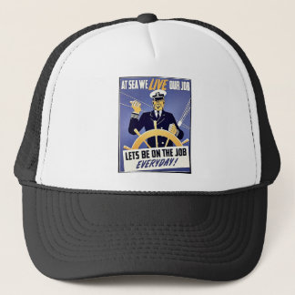 At Sea We Live Our Job Trucker Hat