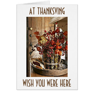 AT THANKSGIVING ***WISH YOU WERE HERE*** CARD