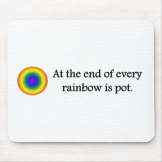 at-the-end-of-every-rainbow-is-pot mouse pad