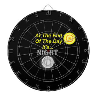 AT The End Of The Day Its Night Dartboard