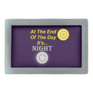 AT The End Of The Day Its Night Rectangular Belt Buckles