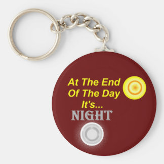 At The End Of The Day Keychain